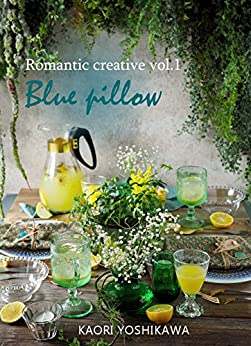 [芳川 香]のRomantic creative vol.1 Blue pillow