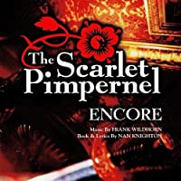The Scarlet Pimpernel: Encore! (1998 Broadway Revival Cast) by Frank Wildhorn (1999-11-09)
