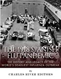 The 1918 Spanish Flu Pandemic: The History and Legacy of the World's Deadliest Influenza Outbreak (English Edition)