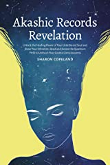 Akashic Records Revelation: Unlock the Healing Power of Your Untethered Soul and Raise Your Vibration, Read and Access the Quantum Field to Unleash Your ... Records, Empath and Vagus Nerve Book 3) Kindle Edition