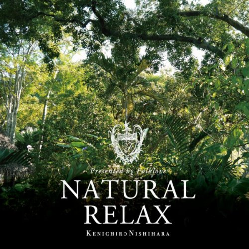Natural Relax presented by Fol...