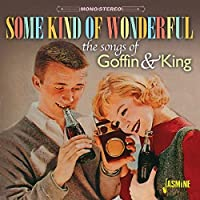 Some Kind Of Wonderful - The Songs Of Goffin & King [ORIGINAL RECORDINGS REMASTERED] 2CD SET by Various Artists (2016-05-04)