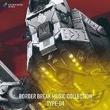 BORDER BREAK MUSIC COLLECTION TYPE-04