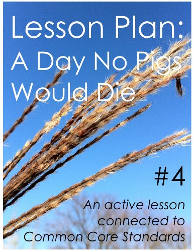 Lesson Plan #3: A Day No Pigs Would Die