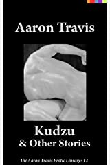 Kudzu and Other Stories (The Aaron Travis Erotic Library Book 12) Kindle Edition