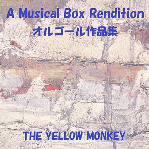 LOVE LOVE SHOW Originally Performed By THE YELLOW MONKEY (オルゴール)
