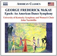 Epoch: An American Dance Symphony by U. of Kentucky Symphony & Women's Chorus (2008-09-30)