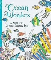 Ocean Wonders A Multi Level Adult Creative Coloring Book with Lay Flat Binding [並行輸入品]