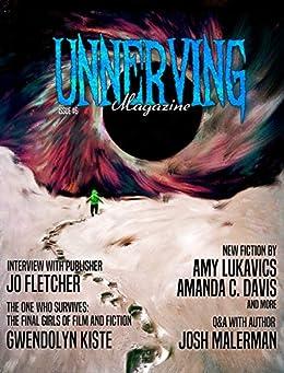 Unnerving Magazine: Issue #6 by [Lukavics, Amy, Davis, Amanda C., Ress, Melanie, Kiste, Gwendolyn, Nolta, Brandon, Call, A.M., Huggins, Charlotte]