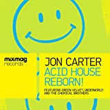 Mixmag Presents Jon Carter: Acid House Reborn!