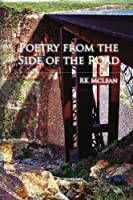 Poetry from the Side of the Road: Collection of Poetry and Photographic Images