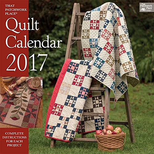 That Patchwork Place Quilt Calendar 2017: The Ultimate Guide for the Beginner to Advanced Knitter