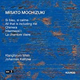 Misato Mochizuki: Si bleu, si bleu, si calme; All that is including me; etc.
