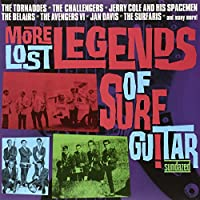 More Lost Legends of Surf Guitar [12 inch Analog]