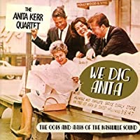 We Dig Anita - The Oohs And Aahs of The Nashville Sound by Anita Kerr Quartet