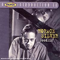 Proper Introduction to Horace Silver: Doodlin