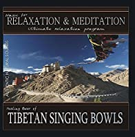 Healing Power of Tibetan Singing Bowls by Music for Relaxation & Meditation