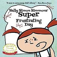 Sally Simon Simmons' Super Frustrating Day (Ruby's Studio) by Abbie Schiller Sam Kurtzman-Counter(2013-02-01)