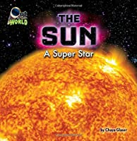 The Sun: A Super Star (Out of This World)