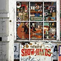 Roots: Best Of Show Of Hands by SHOW OF HANDS