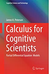 Calculus for Cognitive Scientists: Partial Differential Equation Models (Cognitive Science and Technology) Kindle Edition