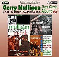 All Star Groups - Three Classic Albums Plus (Mulligan Meets Monk / Gerry Mulligan Meets Stan Getz / The Gerry Mulligan-Paul Desmond Quartet) by Gerry Mulligan (2010-05-11)