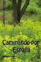 Cuadernos de viaje. Caminando por Espa?a (Spanish Edition) [並行輸入品]