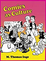 Comics as Culture by M. Thomas Inge(1990-02-01)