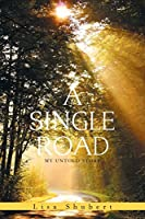 A Single Road: My Untold Story