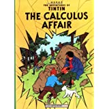 The Calculus Affair (The Adventures of Tintin: Original Classic)