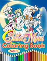 Sailor Moon Coloring Book: 50+ Coloring Pages for Kids Girls Ages 2-8 Funny Coloring Books - Vol 1