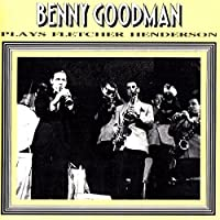 Benny Goodman Plays Fletcher Henderson