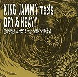 King Jammy meets Dry & Heavy