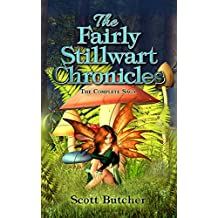 The Fairly Stillwart Chronicles: The Complete Saga