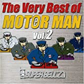 The Very Best of MOTOR MAN Vol2