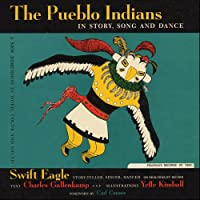 Pueblo Indians: in Story Song & Dance
