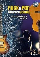 Rock & Pop Gitarrenschule 1: Fuer Einsteiger mit Akkordtabelle