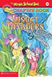 Insect Invaders (Magic School Bus Science Chapter Books (Pb))