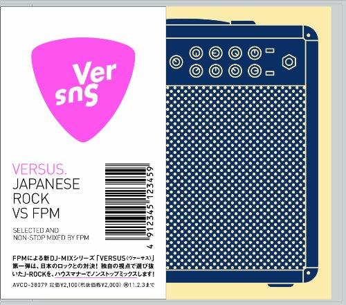 [画像:VERSUS. JAPANESE ROCK VS FPM SELECTED AND NON-STOP MIXED BY FPM]