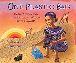 One Plastic Bag: Isatou Ceesay and the Recycling Women of the Gambia (Millbrook Picture Books) by [Paul, Miranda]