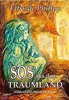 SOS aus dem Traumland - Maerchenhafter Roman fuer Kinder ab 8 Jahre