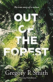Out of the Forest: The true story of a recluse