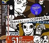 「Danza」plus「COPPERS」