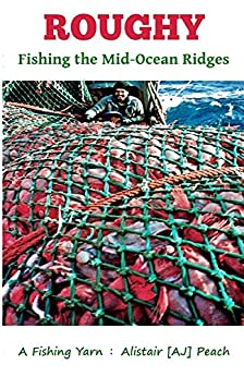 Roughy: Fishing the Mid-Ocean Ridges by [Peach, Alistair]