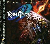 Rogue Galaxy-Premium Arrange by Rogue Galaxy-Premium Arrange (2006-01-25)