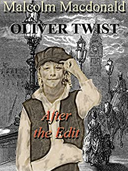 Oliver Twist - After the Edit by [Macdonald, Malcolm]