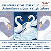 Golden Age of Light Music by CHARLES & THE QUEEN's HALL LIGHT ORCHESTRA WILLIAMS (2004-12-28)