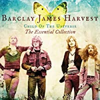 Child Of The Universe: The Essential Collection by Barclay James Harvest