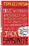 サムソナイト One Seriously Messed-Up Weekend: In the Otherwise Un-Messed-Up Life of Jack Samsonite