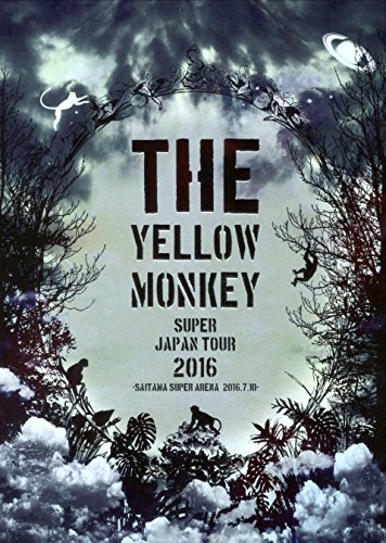 THE YELLOW MONKEY SUPER JAPAN TOUR 2016 -SAITAMA SUPER AR・・・